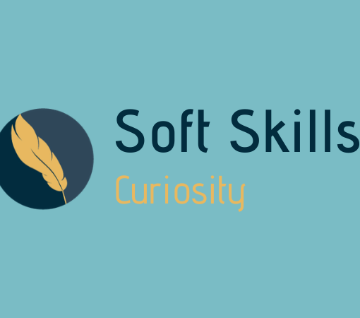 Curiosity - Soft Skills - Growth Mindset