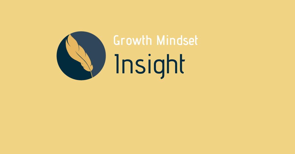 Growth Mindset Insight II